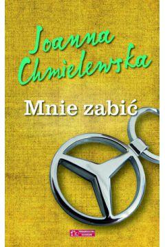 Mnie zabić Joanna Chmielewska