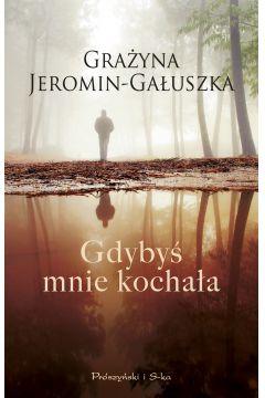 Gdybyś mnie kochała Grażyna Jeromin-Gałuszka