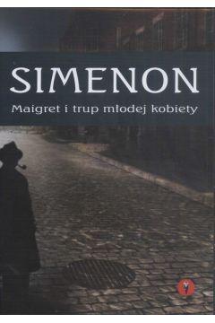 Maigret i trup młodej kobiety Simenon Georges