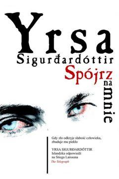 Spójrz na mnie Sigurdardottir Yrsa