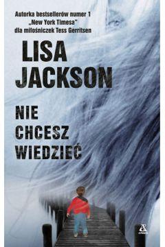Nie chcesz wiedzieć Lisa Jackson