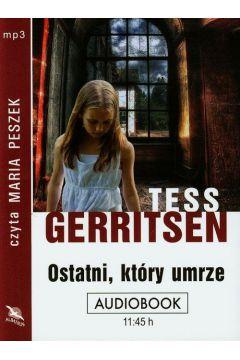 Ostatni który umrze Tess Gerritsen