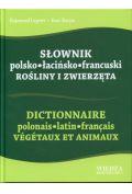 S�ownik polsko-�aci�sko-francuski Ro�liny i zwierz�ta