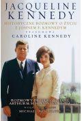 Jacqueline Kennedy Historyczne rozmowy o �yciu z Johnem F. Kennedym Rozmowy przeprowadzi� Arthur M