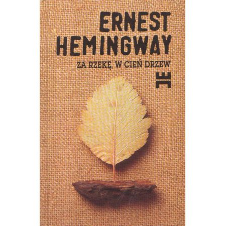 Hemingway Ernest - Za rzeke w cien drzew