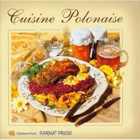 Cuisine polonaise kuchnia polska wersja francuska for Cuisine polonaise