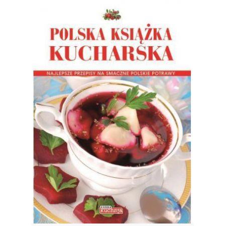 Dobra Kuchnia Polska Ksiazka Kucharska Ksiazka W Ksiegarni Taniaksiazka Pl
