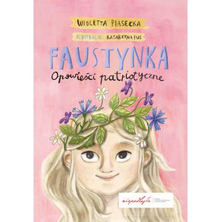 Faustynka Opowieści Patriotyczne