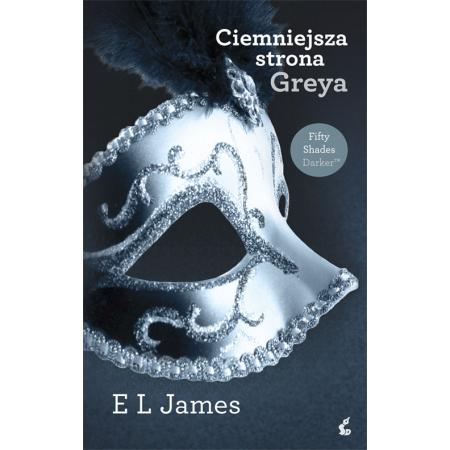 Ciemniejsza strona Greya (E L James) książka w księgarni ...