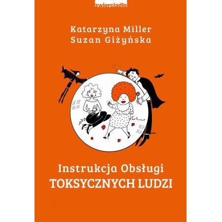 Ebook Instrukcja Obslugi Toksycznych Ludzi Mobi Epub W Sklepie Taniaksiazka Pl