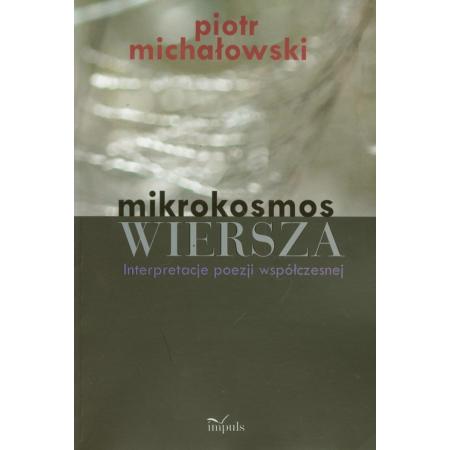 Mikrokosmos Wiersza Interpretacje Poezji Współczesnej