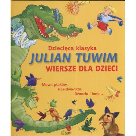 Dziecięca Klasyka Julian Tuwim Wiersze Dla Dzieci