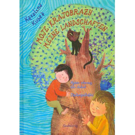 Moje Krajobrazy Meine Landschaften Wybór Wierszy Dla Dzieci Kindergedichte Wersja Polsko Niemiecka