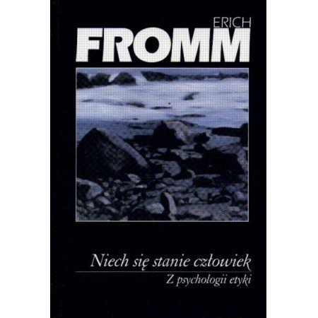 Znalezione obrazy dla zapytania Erich Fromm : Niech się stanie człowiek - Z psychologii etyki