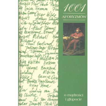 1001 Aforyzmów O Mądrości I Głupocie Książka W Księgarni