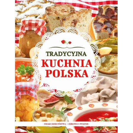 Tradycyjna Kuchnia Polska Ksiazka W Ksiegarni Taniaksiazka Pl