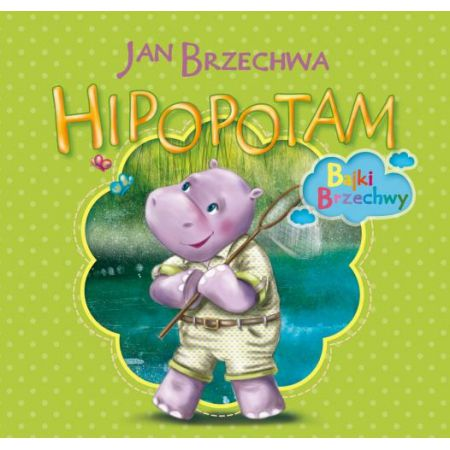Bajki Brzechwy Hipopotam