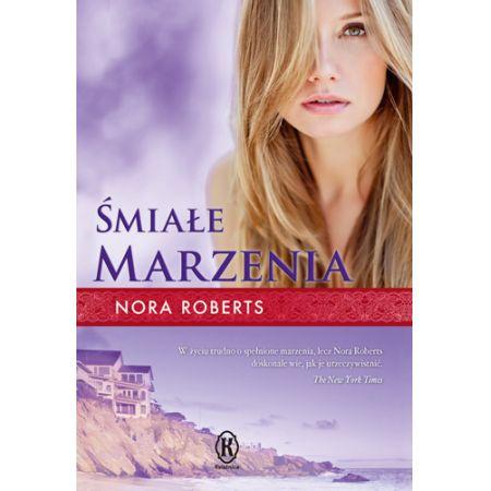 """Znalezione obrazy dla zapytania: Śmiałe marzenia Autor: Nora Roberts"""""""