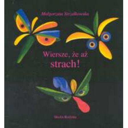 Wiersze że Aż Strach Małgorzata Strzałkowska