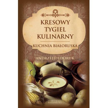 Kresowy Tygiel Kulinarny Kuchnia Białoruska