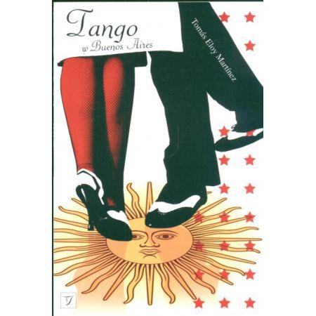 Znalezione obrazy dla zapytania Tomas Eloy Martinez Tango w Buenos Aires