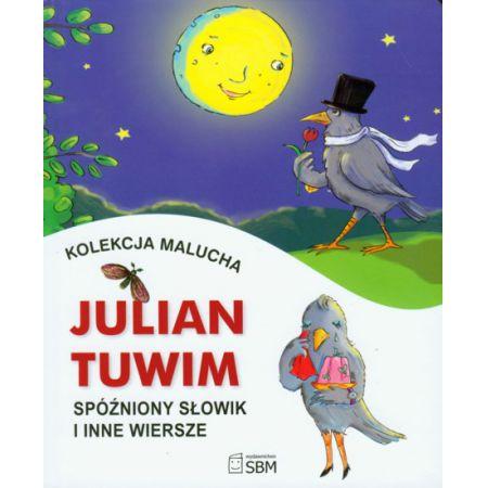 Kolekcja Malucha Spóźniony Słowik I Inne Wiersze Tuwim Julian