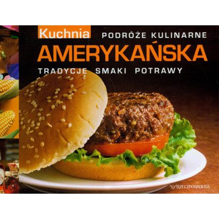 Podróże Kulinarne Kuchnia Amerykańska T23