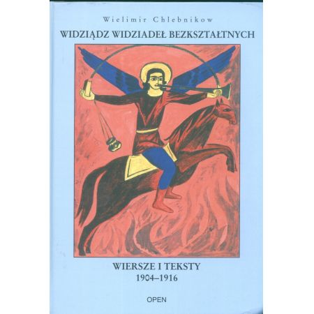 Widziądz Widziadeł Bezkształtnych Wiersze I Teksty 1904 1916