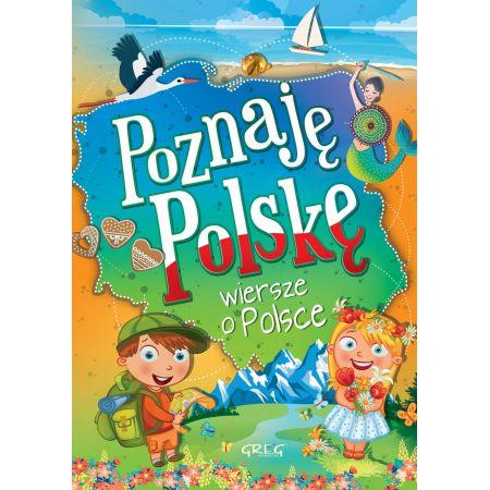 Poznaję Polskę Wiersze O Polsce