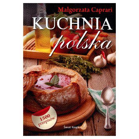 Kuchnia Polska Malgorzata Caprari Malgorzata Caprari Ksiazka W Ksiegarni Taniaksiazka Pl