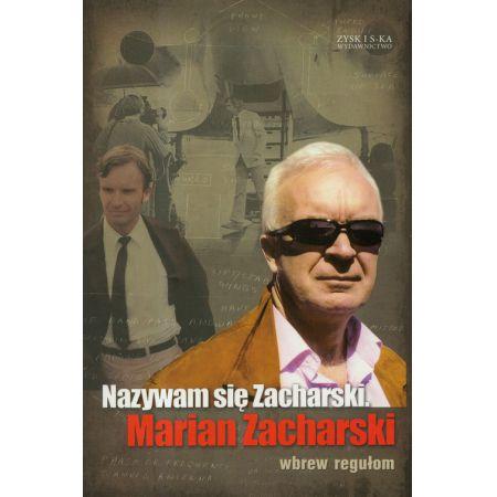 Znalezione obrazy dla zapytania Marian Zacharski : Nazywam się Zacharski - Wbrew regułom