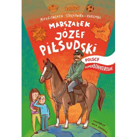 Polscy Superbohaterowie Józef Piłsudski