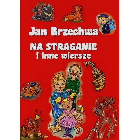 Jan Brzechwa Na Straganie I Inne Wiersze