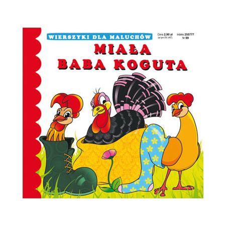 Miała Baba Koguta Wierszyki Dla Maluchów