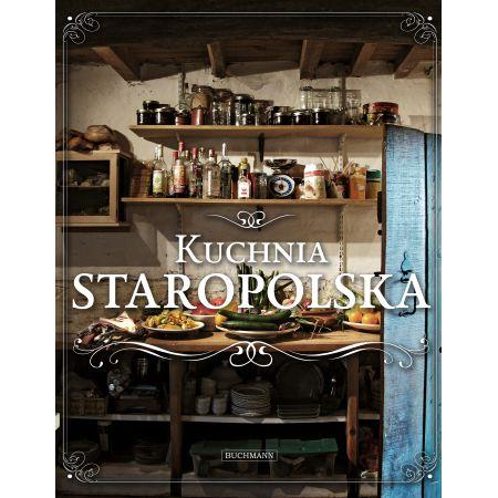 Kuchnia Staropolska Ksiazka W Ksiegarni Taniaksiazka Pl