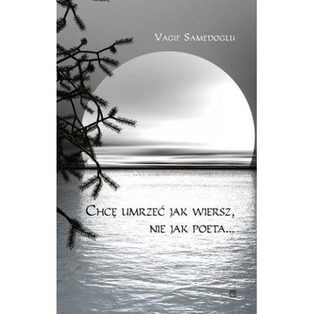 Chcę Umrzeć Jak Wiersz Nie Jak Poeta