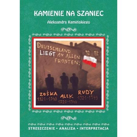 Kamienie Na Szaniec Aleksandra Kamińskiego Streszczenie Analiza Interpretacja
