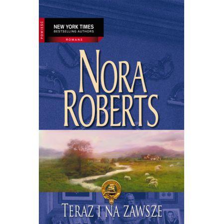 """Znalezione obrazy dla zapytania: Teraz i na zawsze Autor: Nora Roberts"""""""