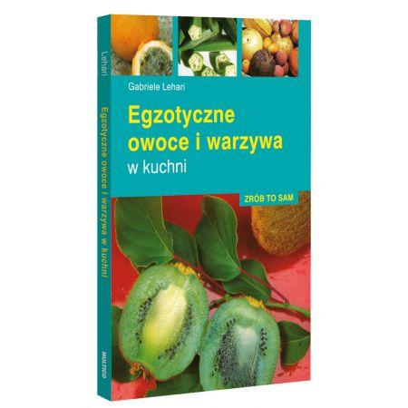 Egzotyczne Owoce I Warzywa W Kuchni