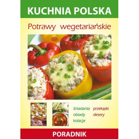 Potrawy Wegetariańskie Kuchnia Polska Poradnik