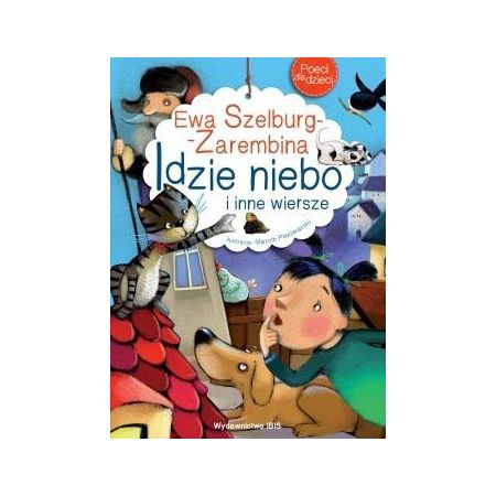 Poeci Dla Dzieci Idzie Niebo I Inne Wiersze Ibis